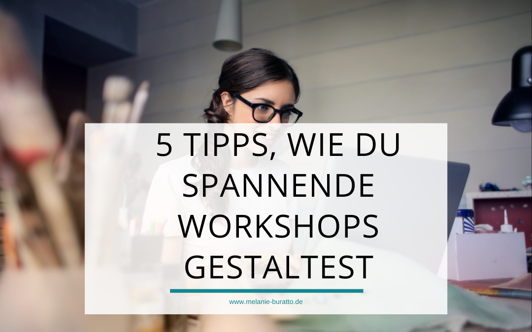 In Workshops begeistern